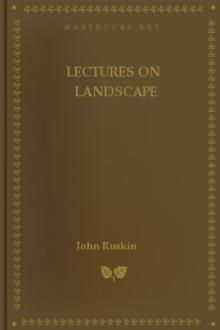 Lectures on Landscape by John Ruskin