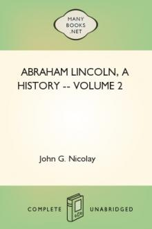 Abraham Lincoln, a History -- Volume 2 by John Hay, John G. Nicolay