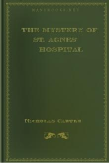 The Mystery of St. Agnes' Hospital by Nicholas Carter