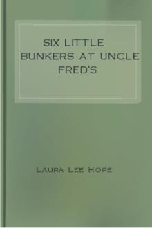 Six Little Bunkers at Uncle Fred's by Laura Lee Hope