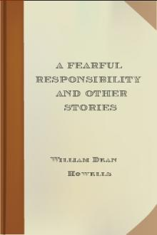 A Fearful Responsibility and Other Stories by William Dean Howells