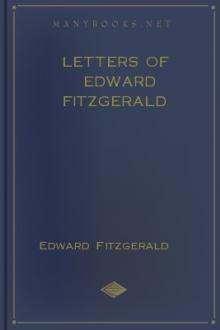 Letters of Edward FitzGerald by Edward Fitzgerald