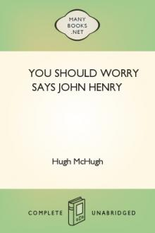 You Should Worry Says John Henry by George Vere Hobart