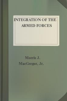 Integration of the Armed Forces by Morris J. MacGregor