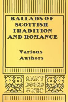 Ballads of Scottish Tradition and Romance by Unknown