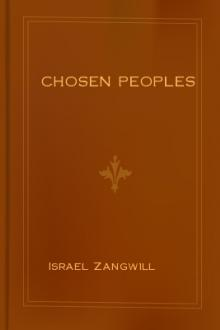 Chosen Peoples by Israel Zangwill