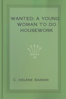 Wanted: a Young Woman to Do Housework  by C. Hélène Barker