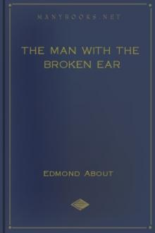 The Man With The Broken Ear by Edmond About