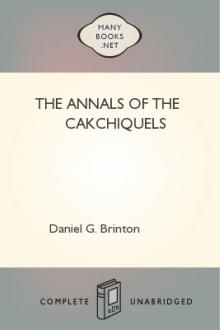 The Annals of the Cakchiquels by Francisco Hernández Arana Xajilá