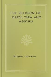 The Religion of Babylonia and Assyria by Morris Jastrow