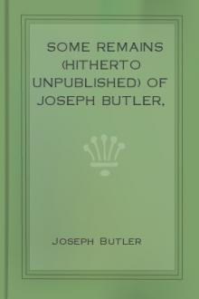 Some Remains (hitherto unpublished) of Joseph Butler, LL.D.