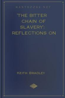 'The Bitter Chain of Slavery': Reflections on Slavery in Ancient Rome by Keith Bradley