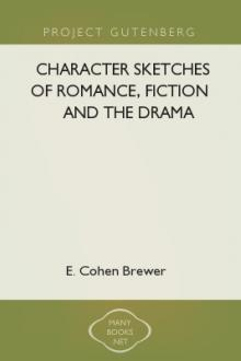Character Sketches of Romance, Fiction and the Drama by E. Cohen Brewer