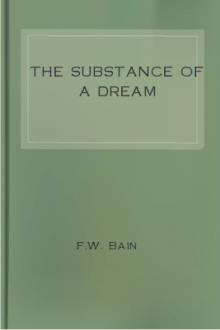 The Substance of a Dream by F. W. Bain
