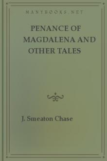 Penance of Magdalena and Other Tales  by J. Smeaton Chase