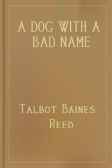 A Dog with a Bad Name by Talbot Baines Reed