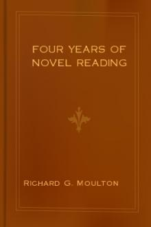 Four Years of Novel Reading by Richard G. Moulton