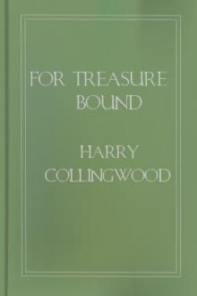For Treasure Bound by Harry Collingwood