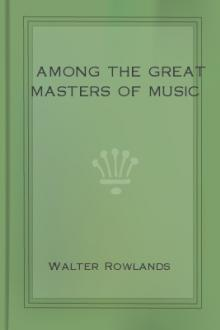 Among the Great Masters of Music by Walter Rowlands