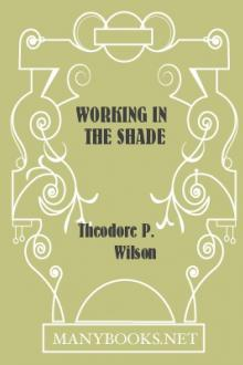 Working in the Shade by Theodore P. Wilson