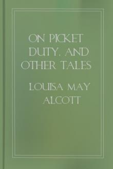On Picket Duty, and Other Tales by Louisa May Alcott