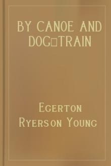 By Canoe and Dog-Train by Egerton Ryerson Young