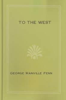 To The West by George Manville Fenn
