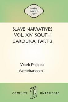 Slave Narratives Vol. XIV. South Carolina, Part 2 by Work Projects Administration
