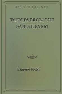 Echoes from the Sabine Farm by Eugene Field