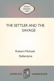 The Settler and the Savage by Robert Michael Ballantyne