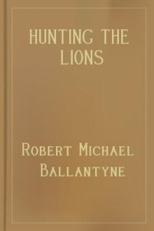 Hunting the Lions by Robert Michael Ballantyne