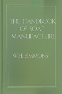 The Handbook of Soap Manufacture by W. H. Simmons, H. A. Appleton