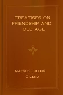 Treatises on Friendship and Old Age by Marcus Tullius Cicero