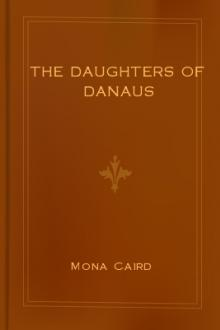 The Daughters of Danaus by Mona Caird