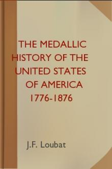 The Medallic History of the United States of America 1776-1876 by J. F. Loubat