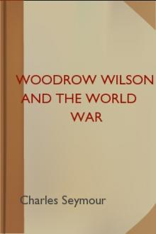 Woodrow Wilson and the World War by Charles Seymour