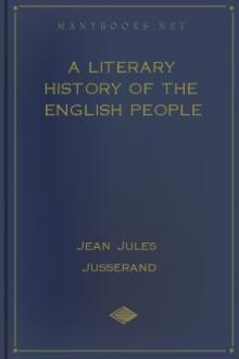 A Literary History of the English People by Jean Jules Jusserand