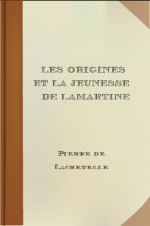Les Origines et la Jeunesse de Lamartine by Pierre de Lacretelle