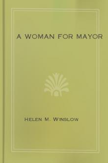 A Woman for Mayor by Helen M. Winslow