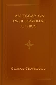 Science Topics For Essays An Essay On Professional Ethics By George Sharswood Apa Essay Paper also Examples Of Thesis Statements For English Essays An Essay On Professional Ethics By George Sharswood  Free Ebook High School Reflective Essay