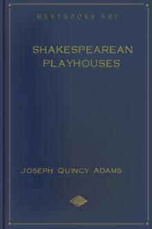 Shakespearean Playhouses by Joseph Quincy Adams