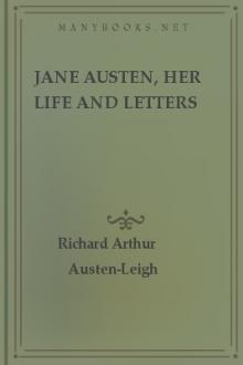 Jane Austen, Her Life and Letters by Richard Arthur Austen-Leigh, William Austen-Leigh