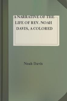 A Narrative of the Life of Rev. Noah Davis, A Colored Man  by Noah Davis