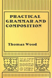 Practical Grammar and Composition by Thomas Wood