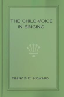 The Child-Voice in Singing by Francis E. Howard