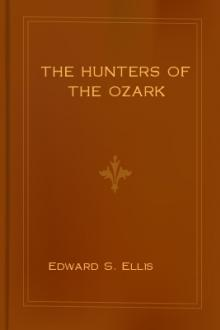 The Hunters of the Ozark by Lieutenant R. H. Jayne