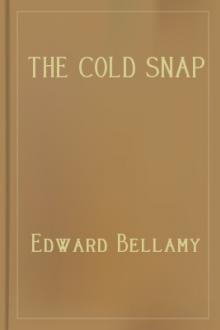 The Cold Snap by Edward Bellamy