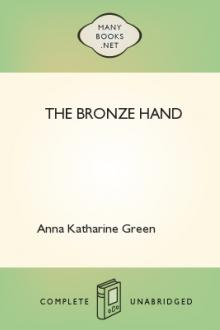 The Bronze Hand by Anna Katharine Green