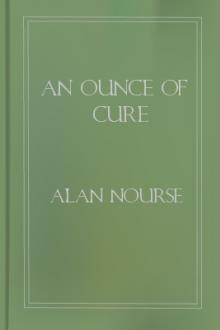 An Ounce of Cure by Alan Edward Nourse