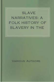 Slave Narratives: a Folk History of Slavery in the United States by Work Projects Administration